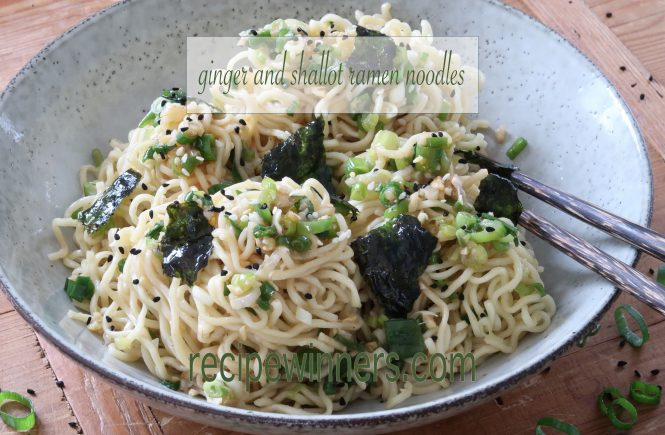 Ginger and Shallot/Scallion Ramen Noodles